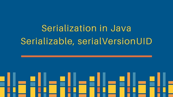 serialization in java, java serialization, what is serialization in java, serializable in java