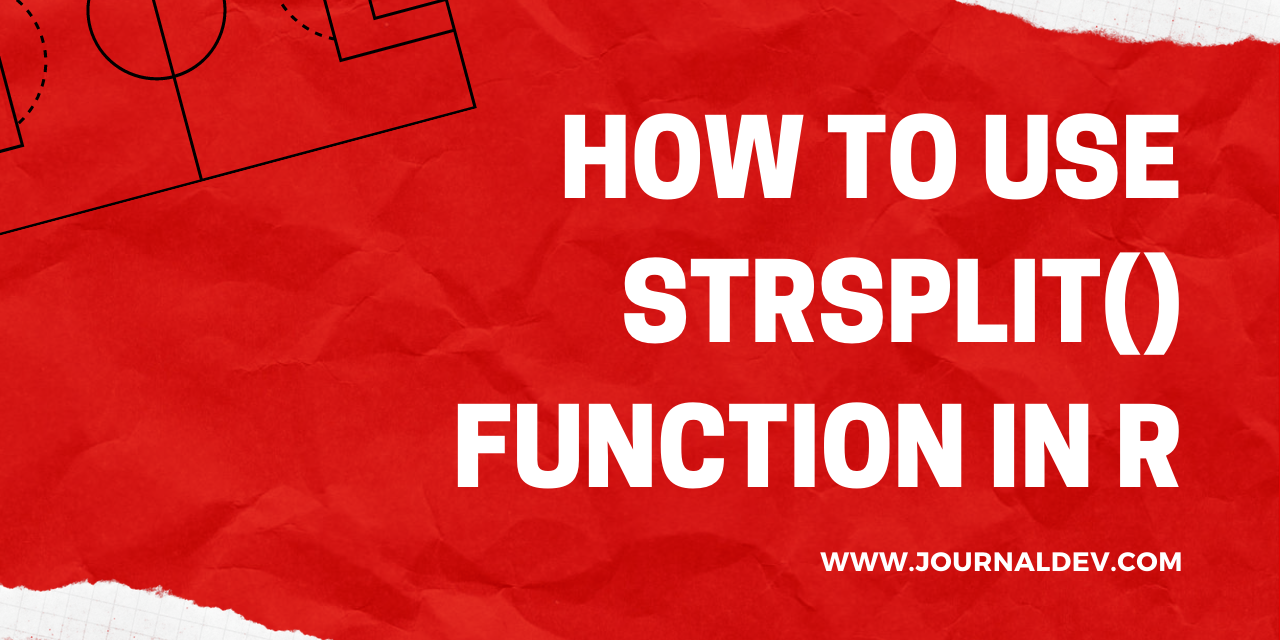 How to use strsplit() function in R? - JournalDev - R Programming