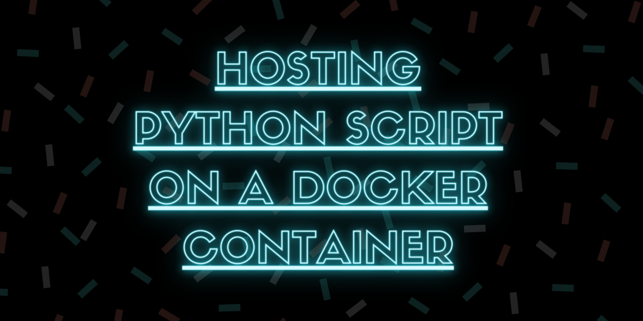 Hosting Python Script On A Docker Container