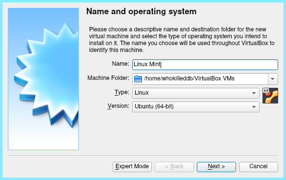 Creating A Virtual Machine Of Type Linux And Ubuntu-64 Version  install Linux mint on Virtualbox