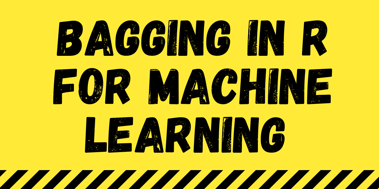 Bagging In R For Machine Learning